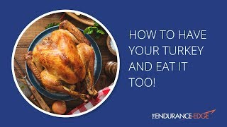 How to Have Your Turkey and Eat it Too! 10 Tips to Avoid Holiday Weight Gain