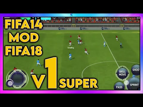 FIFA 14 Mod FIFA 18 Android V1 Super