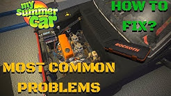 THE MOST COMMON PROBLEMS WITH CAR - HOW TO FIX? - My Summer Car #137