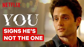 Signs He's Not The One | You | Netflix