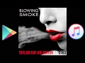 """Blowing Smoke"" by Taylor Ray Holbrook FT. DJ KO"