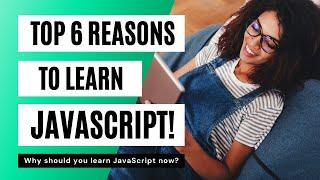 TOP 6 REASONS TO LEARN JAVASCRIPT NOW / Java / Js / Web Development / React Native / Programming