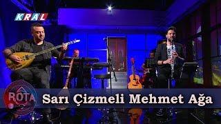 Ahmet Koç \u0026 Serkan Çağrı - Sarı Çizmeli Mehmet Ağa | ROTA