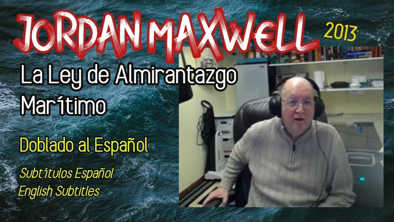 LA LEY DE ALMIRANTAZGO MARÍTIMO - Jordan Maxwell - DOBLADO AL ESPAÑOL (Sub esp-ing)