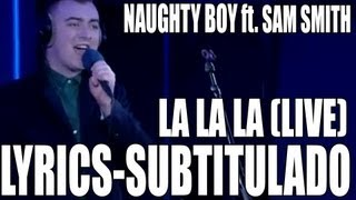 Naughty Boy - La La La ft. Sam Smith [With Lyrics] [Subtitulado al Español]