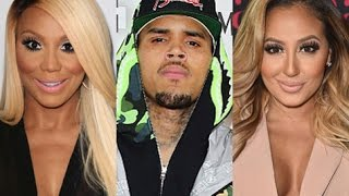 chris brown goes off on adrienne bailon and tamar braxton