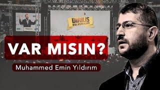 Var mısınız Allah'ı Anlatmaya? - ÖZEL VİDEO - Muhammed Emin Yıldırım