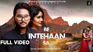 Be Intehaan Sa (Jaan Kumar Sanu) Mp3 Song Download
