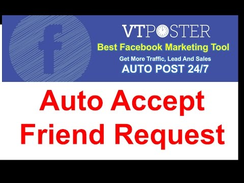 Auto Accept Friend Request - VT POSTER - BEST FACEBOOK MARKETING TOOL