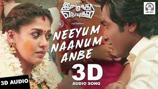 Neeyum Naanum Anbe 3D Audio Song   Imaikka Nodigal   Must Use Headphones   Tamil Beats 3D