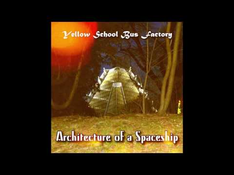 Yellow School Bus Factory - Architecture of a Spaceship EP