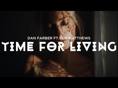 Dan Farber - Time For Living ft. Boy Matthews