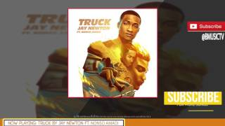 Jay Newton - Truck Ft. Nonso Amadi ( AUDIO 2017)