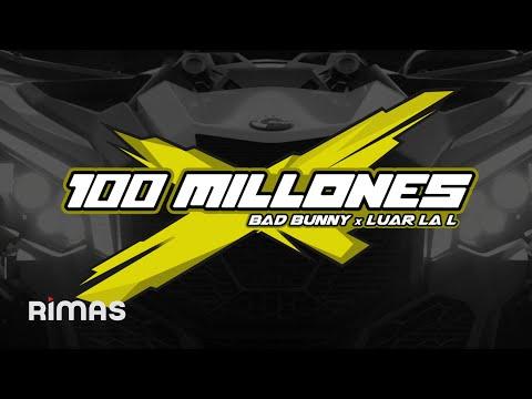 Bad Bunny & Luar La L – 100 MILLONES