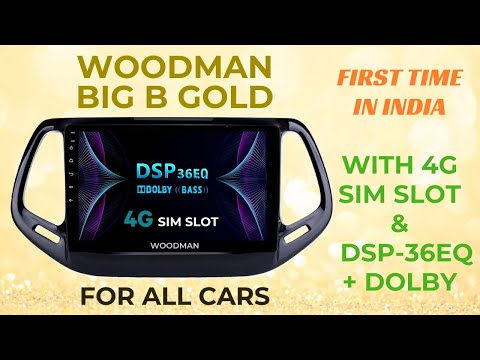 Woodman BigB Gold Android Stereo with 4G Sim Slot & DSP-32 EQ+ Dolby+ Hi-Fi Sound Output (2 GB RAM)