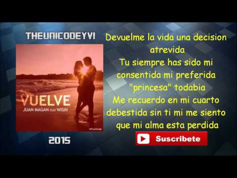 Juan Magan Ft Wisin - Vuelve Letra 2015