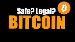 Is Bitcoin Legal? Is Bitcoin Safe?
