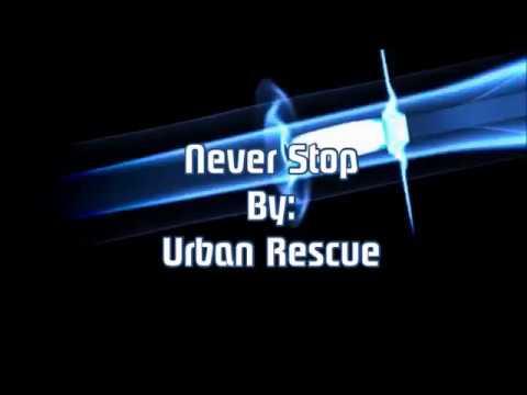 Urban Rescue Never Stop (Lyric Video)