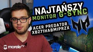 Najtańszy monitor z G-SYNC na morele.net | Recenzja Acer Predator XB271HAbmiprzx