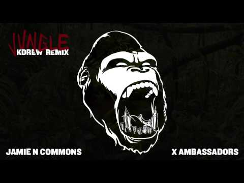Jamie N Commons, X Ambassadors - Jungle (KDrew Remix)