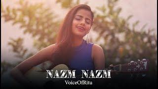 nazm nazm bareilly ki barfi female cover version by voiceofritu ritu agarwal