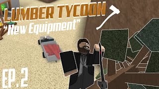 "ROBLOX - Lumber Tycoon 2 ""New Equipment!"""
