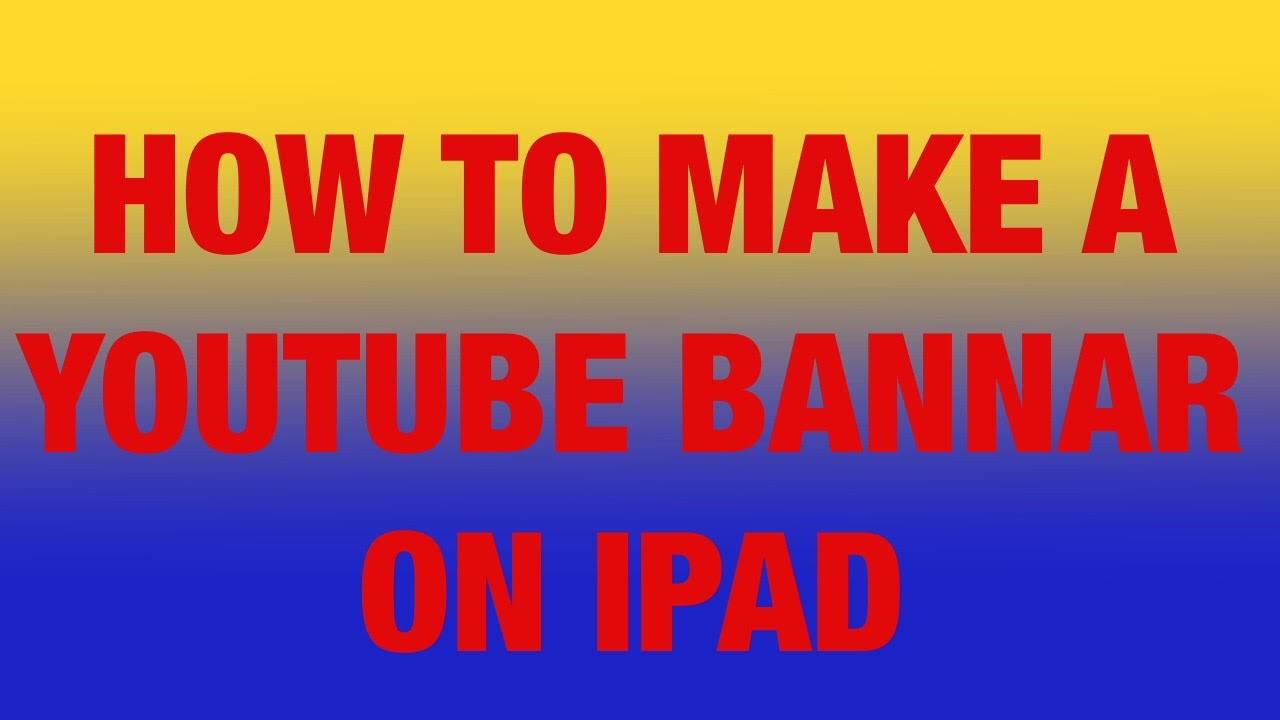 how to make a YouTube banner on your iPad with ArtStudio for ipad ...