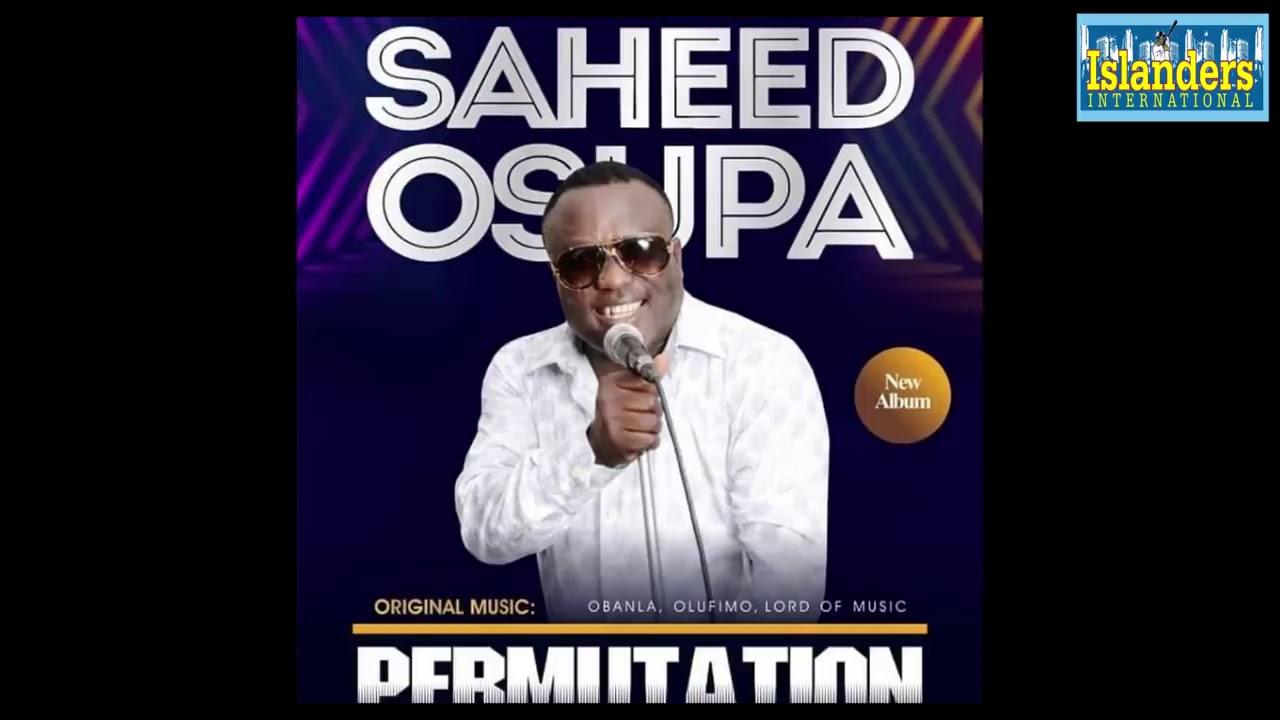 Download SAHEED OSUPA NEW ALBUM - PERMUTATION