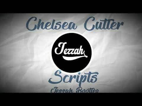 Chelsea Cutler - Scripts (Jezzah Bootleg)