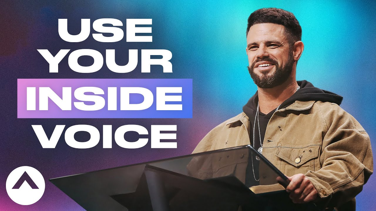 Use Your Inside Voice | Pastor Steven Furtick | Elevation Church