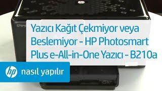 Yazıcı Kağıt Çekmiyor veya Beslemiyor - HP Photosmart Plus e-All-in-One Yazıcı - B210a