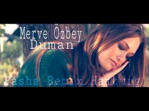 Merve Özbey - Duman (Pasha Remix Hamburg)