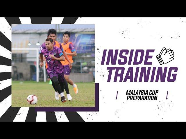 INSIDE TRAINING : Persiapan Bagi Mengharungi Piala Malaysia