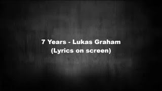 7 Years - Lukas Graham(Lyrics on screen)