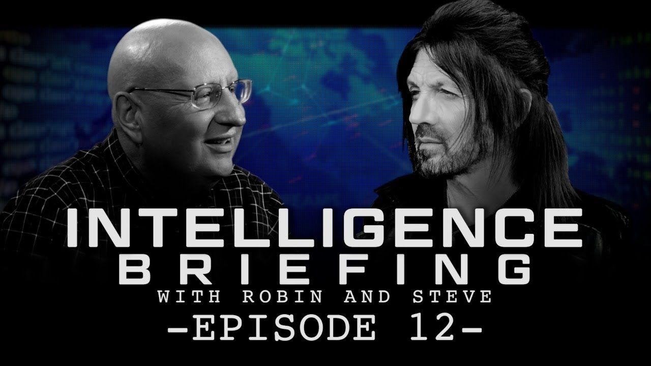 Download INTELLIGENCE BRIEFING WITH ROBIN AND STEVE - EPISODE 12