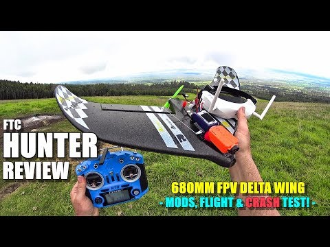 FTC HUNTER FPV Delta Wing Flight Test Review - Mods - Crash Testing - Pros & Cons