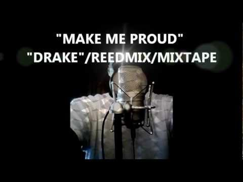 DRAKE (MAKE ME PROUD)/REEDMIX/MIXTAPE/K-REED
