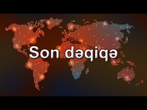 Son Xəbərlər (Xeberler) | Azərbaycan və dünya xəbərləri 10.08.2020