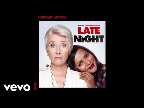 "Daya - Forward Motion (From The Original Motion Picture ""Late Night""/Audio)"
