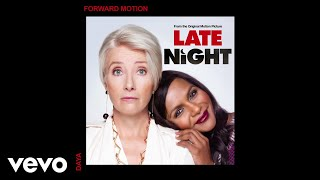 """Daya - Forward Motion (From The Original Motion Picture """"Late Night""""/Audio)"""
