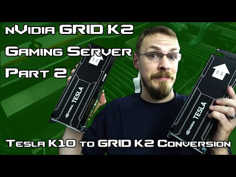 NVidia GRID/Tesla Gaming Server Pt.2