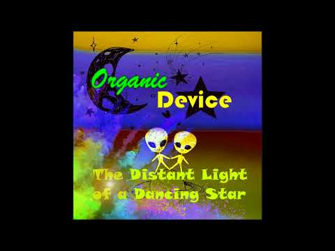 Organic Device (Music) - The Distant Lights of a Dancing Star