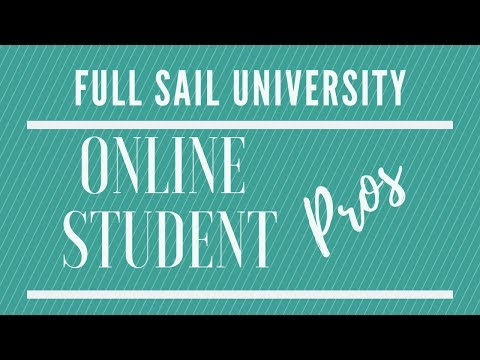 Full Sail University - Pros to being an online student