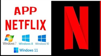 APLICACION DE NETFLIX EN WINDOWS 7/8/10