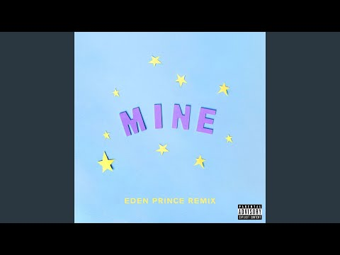 Mine (Bazzi vs. Eden Prince Remix)