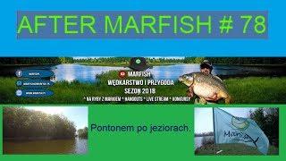 After Marfish #78, Pontonem po jeziorach, Liga Marfisha, Live czat.