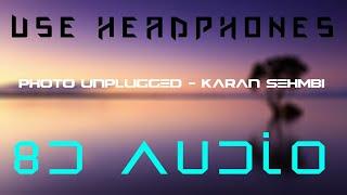 Photo (UNPLUGGED) - 8D Audio (Use Headphones)
