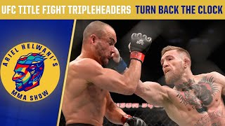 UFC title fight tripleheaders | Turn Back the Clock | Ariel Helwani's MMA Show