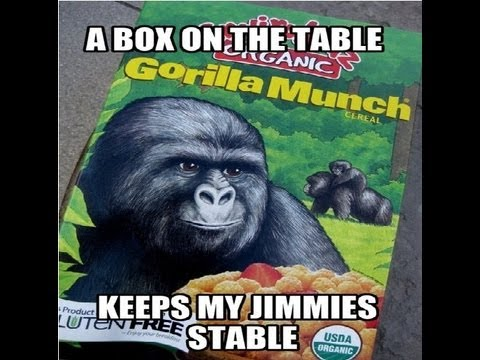 Gorilla Munch: A Box on the Table Keeps My Jimmies Stable