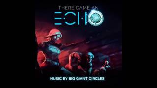 There Came An Echo OST Big Giant Circles full album (2015)